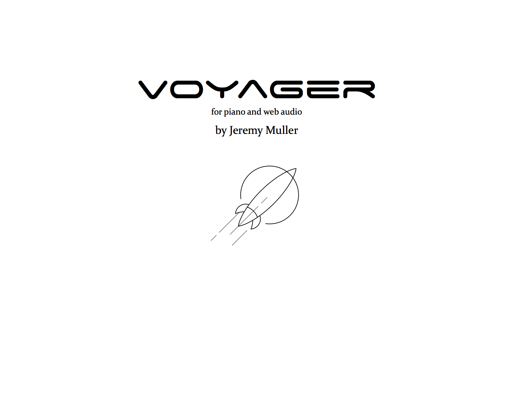 Compositions jeremy muller voyager 2017 for piano and web audio premiered by karl schindler at the phoenix experimental arts festival this work is based on the nasa voyager biocorpaavc Gallery